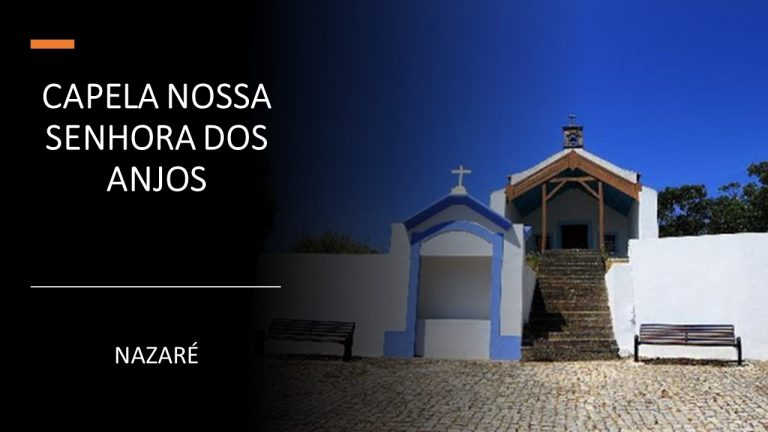 CHAPEL OUR LADY OF THE ANGELS nazare